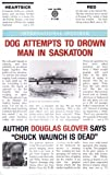 Dog Attempts to Drown Man in Saskatoon, Douglas Glover, 0889222282