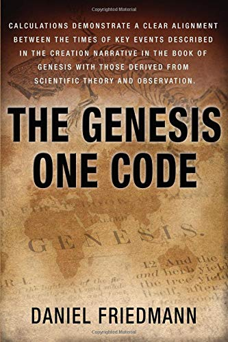 Pdf Bibles The Genesis One Code: Demonstrates a clear alignment between the times of key events described in the Genesis with those derived from scientific observation. (Inspired Studies Book 1) (Volume 1)