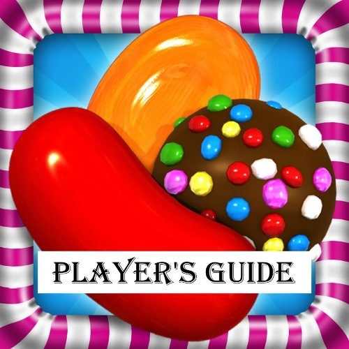 Candy Crush Saga: Download Ultimate App Game Guide for Kings Candy Crush Inside Secret Tips, Cheats, Hints and Rules to End Level with three Star(for Online Facebook, Android, PC, Mac, iPad)