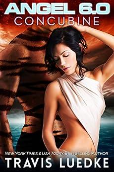 Angel 6.0: Concubine (Space Opera, Science Fiction Romance) by [Luedke, Travis]
