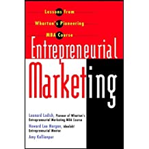 Entrepreneurial Marketing: Lessons from Wharton's Pioneering MBA Course