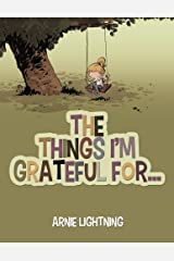 The Things I'm Grateful For... (Happy Kid Books) (Volume 1) Paperback