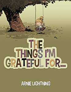 The Things I'm Grateful For... (Happy Kid Books) (Volume 1)