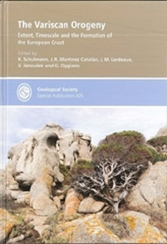 The Variscan Orogeny: Extent, Timescale and the Formation of the European Crust (Geological Society Special Publications