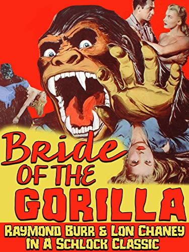 Bride of the Gorilla - Raymond Burr & Lon Chaney In A Schlock Classic