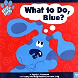 What to Do, Blue? (Blue's Clues)