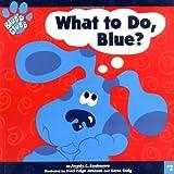 What to Do, Blue?, Angela C. Santomero, 0689824440
