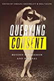img - for Querying Consent: Beyond Permission and Refusal book / textbook / text book