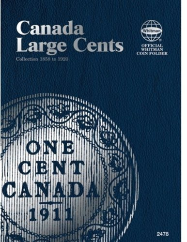 - Canada Large Cents Collection 1858 to 1920 (Official Whitman Coin Folder)