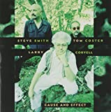 Cause And Effect by Larry Coryell (1998-08-25)