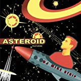 Asteroid Featuring DJ Mike Strip
