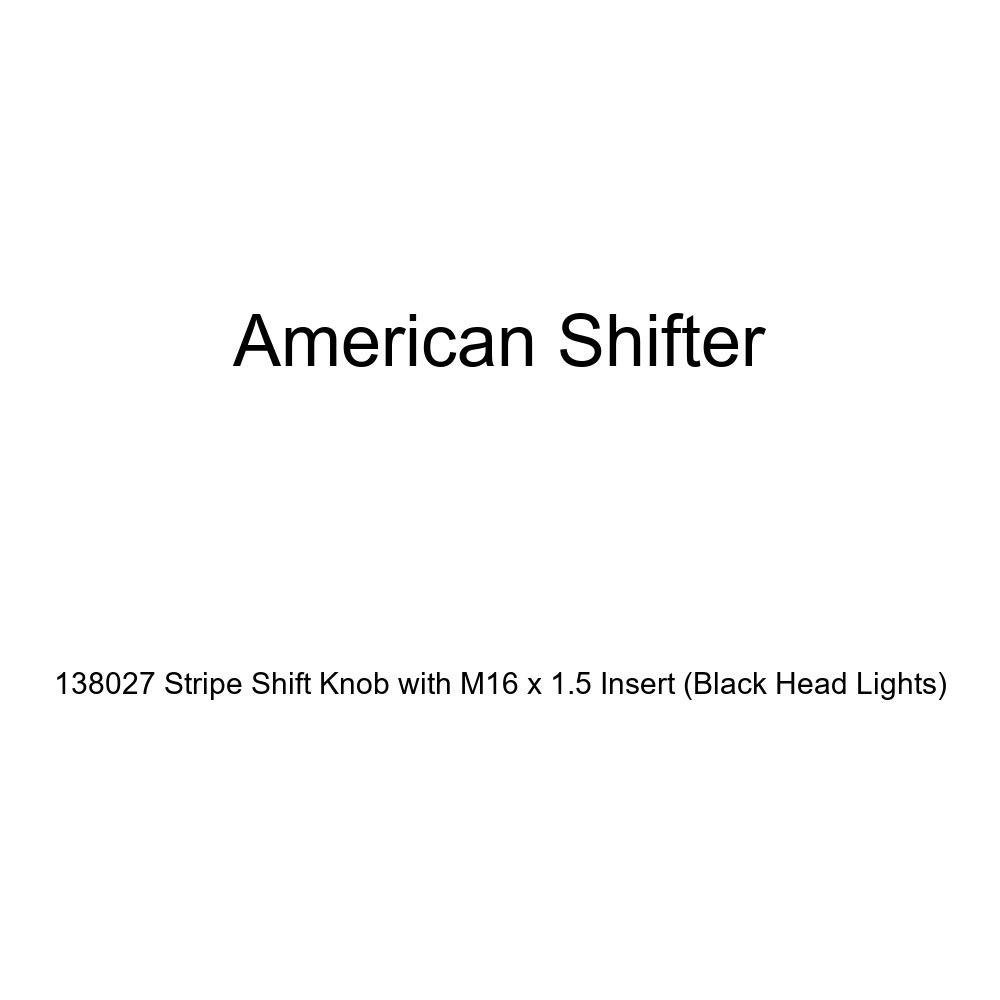 Black Head Lights American Shifter 138027 Stripe Shift Knob with M16 x 1.5 Insert