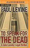 To Speak for the Dead (Jake Lassiter Legal Thrillers)