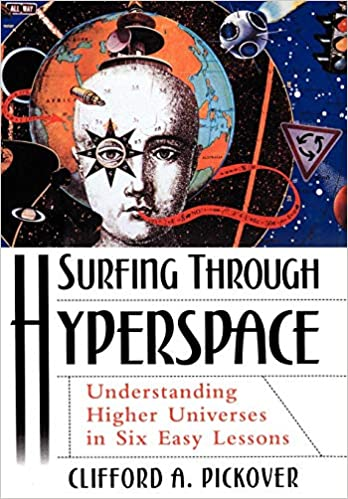 Surfing through Hyperspace: Understanding Higher Universes in Six Easy Lessons