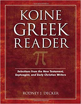 Koine Greek Reader: Selections from the New Testament