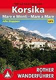 Korsika: Mare e Monti - Mare a Mare. Alle Etappen. Mit GPS-Daten (Rother Wanderführer)