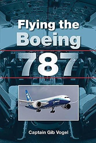flying the boeing 787 gib vogel 9781847975485 amazon com books rh amazon com Boeing Military United Boeing 747 Airplane