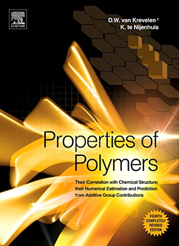 Properties of Polymers: Their Correlation with Chemical Structure; their Numerical Estimation and Prediction from Additive Group Contributions ()