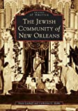 img - for The Jewish Community of New Orleans (LA) (Images of America) book / textbook / text book