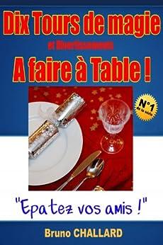 Dix tours de magie et divertissements a faire table tours de magie et divertissements - Tour de magie table volante ...
