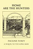 Home Are the Hunters, Pauline Furey, 1425184723