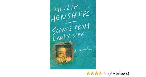 Scenes From Early Life A Novel Philip Hensher 9780865477612