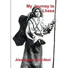 My Journey to Lhasa: The Personal Story of the Only White Woman Who Succeeded in Entering the Forbidden City