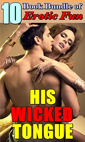 His Wicked Tongue: (10 Book Bundle of Getting Pleasured Hard XXX - Mens Chanel Collection