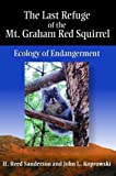 img - for The Last Refuge of the Mt. Graham Red Squirrel: Ecology of Endangerment book / textbook / text book