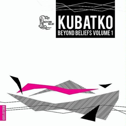 Kubatko - Beyond Beliefs Volume 1