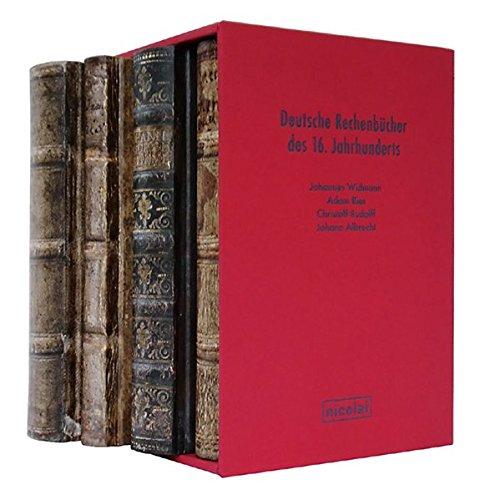 Deutsche Rechenbücher des 16. Jahrhunderts: Johannes Widmann, Adam Ries, Jochen Albert und Christoph Rudolff
