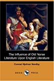 The Influence of Old Norse Literature upon English Literature, Conrad Hjalmar Nordby, 1406540382