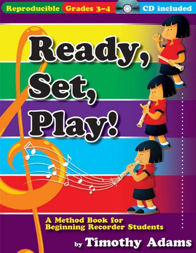 Ready, Set, Play!: A Method Book for Beginning Recorder Students PDF