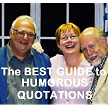 The BEST GUIDE to HUMOROUS QUOTATIONS