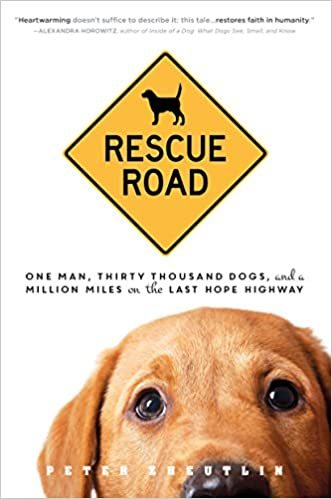Rescue road one man thirty thousand dogs and a million miles on rescue road one man thirty thousand dogs and a million miles on the last hope highway peter zheutlin 9781492614074 amazon books fandeluxe Image collections