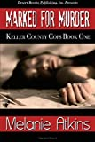 Marked for Murder, Atkins, Melanie, Jr., 1612528546