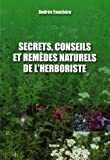 Secrets, conseils et remèdes naturels de l'herboriste
