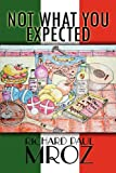 Not What You Expected, Richard Paul Mroz, 1456000632