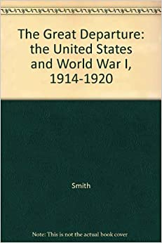 Book The Great Departure: The United States and World War I, 1914-1920