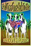Mad Cows Come Back to Bite, Benson Forbes, 0615784879