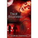 True Believers | Maria Zannini