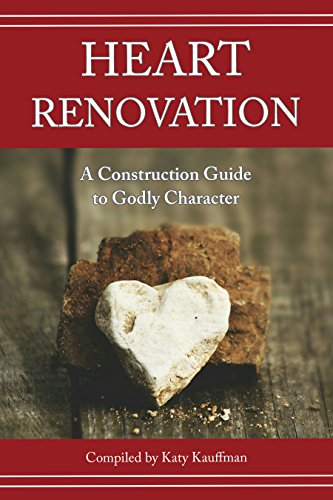 Heart Renovation: A Construction Guide to Godly Character - Ginger Heart
