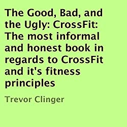 The Good, Bad, and the Ugly: CrossFit