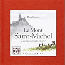 LE MONT-SAINT-MICHEL, QUELQUES JOURS EN ETE (FR)