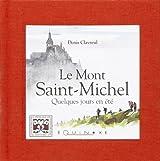 Le mont Saint-Michel, quelques jours en été