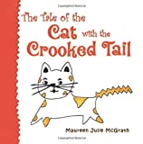 The Tale of the Cat with the Crooked Tail, Maureen Julie McGrath, 1625168594