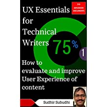 UX Essentials for Technical Writers, Part 1: How to evaluate and improve User Experience of content (Advanced Documents)