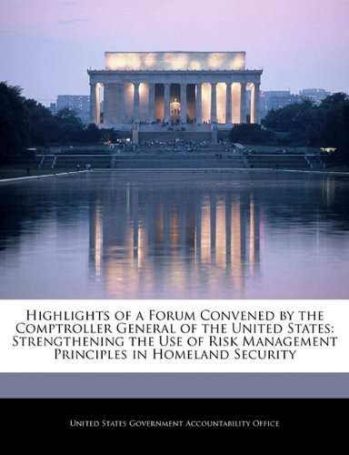 Highlights of a Forum Convened by the Comptroller General of the United States: Strengthening the Use of Risk Management