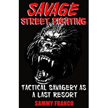 Savage Street Fighting: Tactical Savagery as a Last Resort