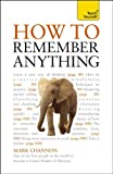 How to Remember Anything, Mark Channon, 0071785248